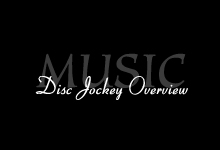 Disc Jockey Overview